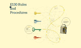 E130 Rules and Procedures
