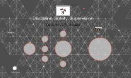 Discipline, Safety, Supervision