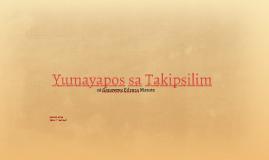 Copy of Yumayapos sa Takipsilim