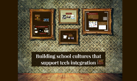Building school cultures that support technology