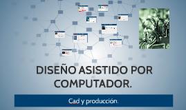 CAD; DISEÑO ASISTIDO POR COMPUTADOR.