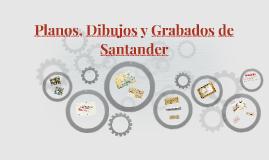 Planos, Dibujos y Grabados de Santander