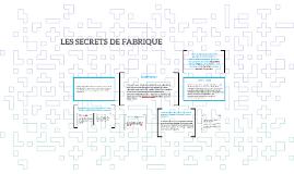 LES SECRETS DE FABRIQUE