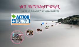 ACF INTERNATIONAL ACTION AGAINST HUNGER