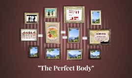 """The Perfect Body"""