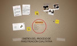 DISEÑOS DEL PROCESO DE INVESTIGACIÒN CUALITATIVA