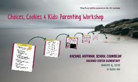 Choices, Cookies & Kids: Parenting Workshop