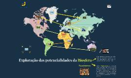Exploração das potencialidades da Biosfera
