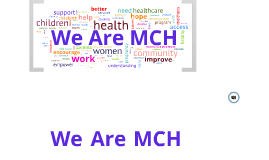 We Are MCH