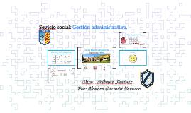 Sevicio social: Gestión administrativa.
