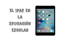 El Ipad en la educación
