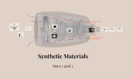 Copy of Synthetic Materials