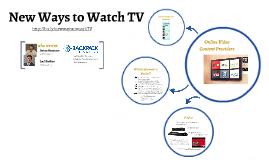 New Ways to Watch TV