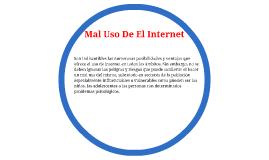 Mal Uso De El Internet