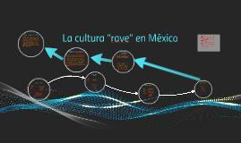 "Copy of La cultura ""rave"" en México"