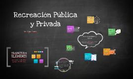 Copy of Recreación Pública y PRivada