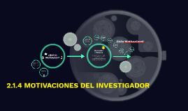 2.1.4 MOTIVACIONES DEL INVESTIGADOR