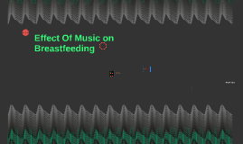 Effect Of Music on Breastfeeding