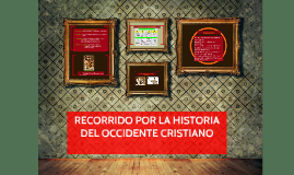 RECORRIDO POR LA HISTORIA DEL OCCIDENTE CRISTIANO