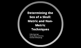 Determining the Sex of a Skull: Metric and Non-metric Techni