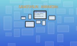 GAIXOTASUN   ARRAROAK
