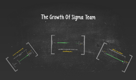 The Growth Of Sigma Team
