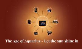 Age of Aquarius - Let the Sun Shine In