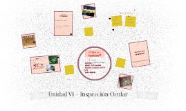 Unidad VI - Inspecciòn Ocular