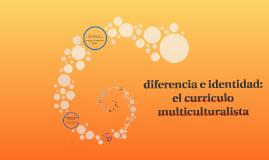 diferencia e identidad: el curriculo multiculturalista