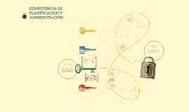 Copy of COMPETENCIA DE PLANIFICACIÓN Y ADMINISTRACIÓN