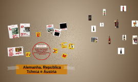 Alemanha, Republica Tcheca e Áustria