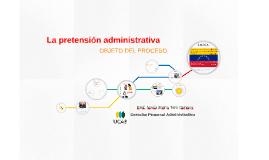 Copy of Copy of La pretensión administrativa