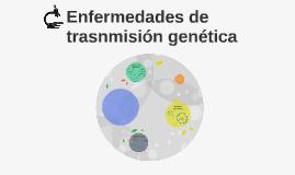 Enfermedades de trasnmisión genética