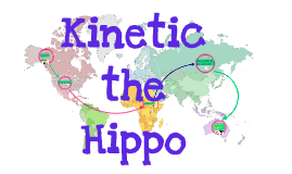 Kinetic the Hippo