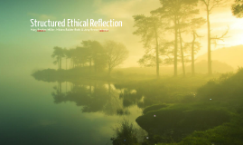 Structured Ethical Reflection - Practitioner Inquiry