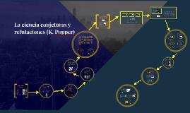 La ciencia: conjeturas y refutaciones (K.Popper)