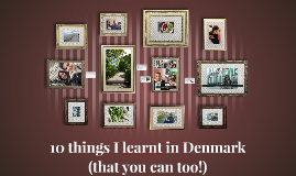 10 things I learnt in Denmark (that you can too!)