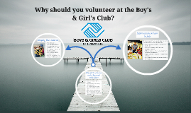 why should you volunteer at the Boy's & Girl's club
