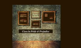 Copy of Society & Class in Pride & Prejudice