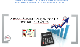 Copy of O PAPEL DO PLANEJAMENTO E CONTROLE FINANCEIRO E FORMAS DE UTILIZAR O DINHEIRO