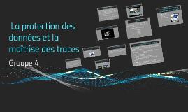 La protection des données et la maîtrise des traces