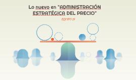 """Lo nuevo en """"Administración Estrategica del Precio"""""""