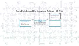 Social Media and Participatory Culture - 12-9-16