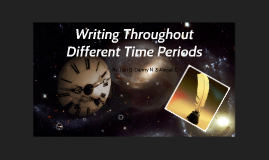 Writing Throughout Different Time Periods