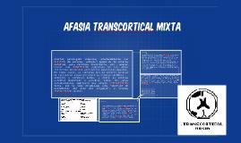 Copy of AFASIA TRANSCORTICAL MIXTA