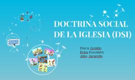 Copy of DOCTRINA SOCIAL DE LA IGLESIA (DSI)