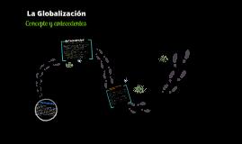 Copy of La Globalización y sus Antecedentes