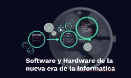 Software y Hardware de la nueva era de la Informatica
