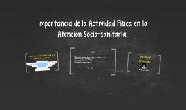 Importancia de la Actividad Física en la Atención Socio-sanitaria. (Ciclo de Atención Socio Sanitaria).