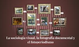 La cociología visual, la fotografía documental y el fotoperi